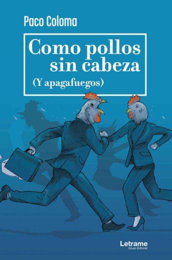 Escritor Paco Coloma - Como Pollos sin cabeza